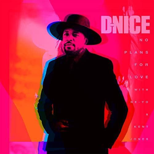 D-Nice feat. Ne-Yo & Kent Jones