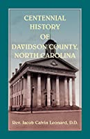 Centennial History of Davidson County, North Carolina