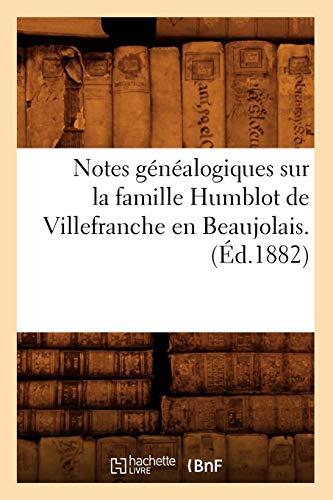 Notes généalogiques sur la famille Humblot de Villefranche en Beaujolais. (Éd.1882)