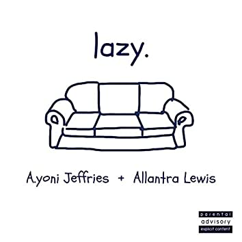 Lazy (feat. Allantra Lewis)
