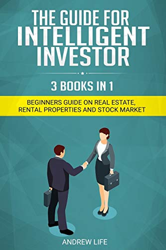 Intelligent Investor: Beginners Guide On Real Estate Rental Properties And Stock Market: 1