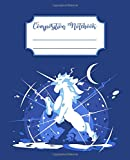 Composition Notebook: Beautiful Unicorn Composition Notebook - College Ruled