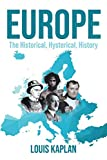 Europe: The Historical, Hysterical, History