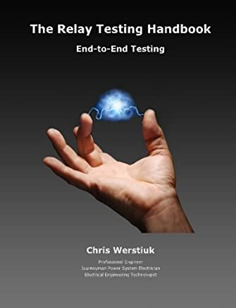 The Relay Testing Handbook: End-to-End Testing by Chris Werstiuk(2010-05-30)