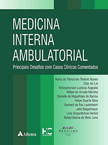 Medicina Interna Ambulatorial: Principais Desafios com Casos Clínicos Comentados