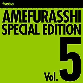 AMEFURASSHI SPECIAL EDITION Vol.5