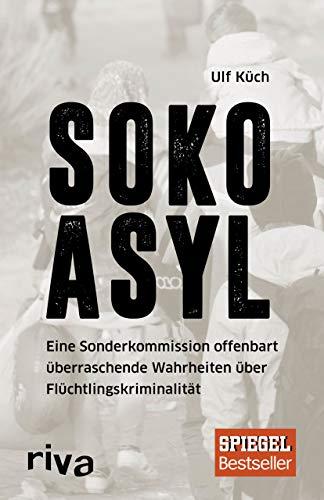 SOKO Asyl: Eine Sonderkommission offenbart überraschende Wahrheiten über Flüchtlingskriminalität