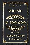 Wie Sie € 100.000 für Ihre Gastronomie bekommen.: Café