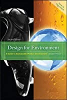 Design for Environment: A Guide to Sustainable Product Development