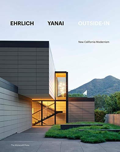 Ehrlich Yanai Outside-In: New California Modernism (MONACELLI)