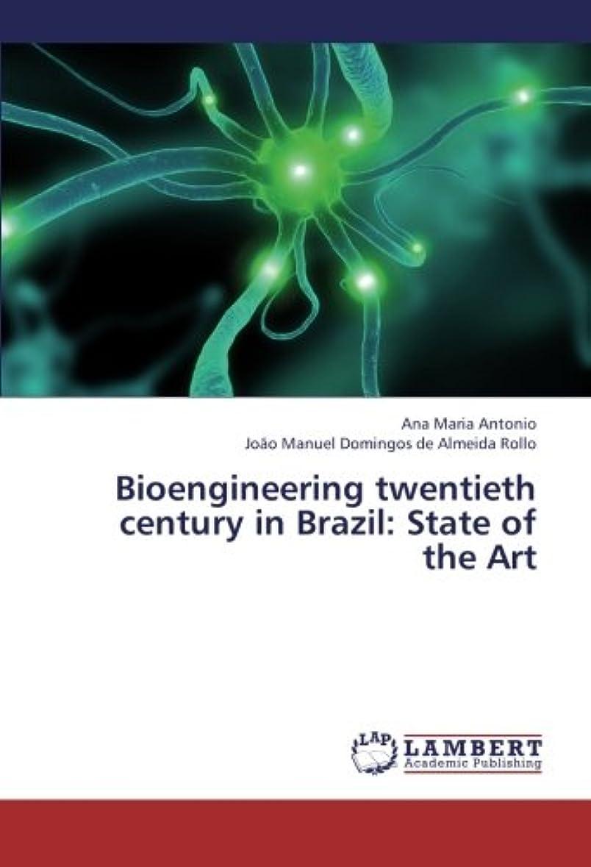 出くわす文法最小化するBioengineering Twentieth Century in Brazil: State of the Art