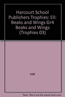 Harcourt School Publishers Trophies: Ell Reader Grade 4 Beaks and Wings