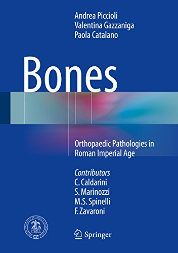 Bones: Orthopaedic Pathologies in Roman Imperial Age (English Edition)