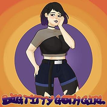 Big Titty Goth Girl