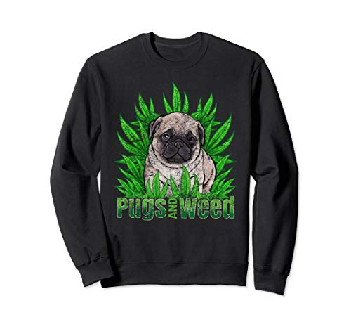 420 Pug Dog and Weed Sweatshirt Marijuana Pot Leaf Grunge Li