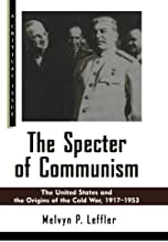 The Specter of Communism: The United States and the Origins of the Cold War, 1917-1953 (Hill and Wang Critical Issues)