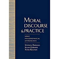 Moral Discourse and Practice: Some Philosophical Approaches【洋書】 [並行輸入品]