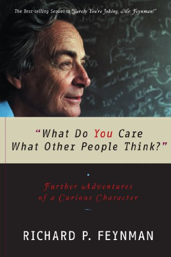 'What Do You Care What Other People Think?': Further Adventures of a Curious Character