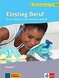 Einstieg Beruf, Berufsfeld Reinigung: Erste Schritte in die deutsche Sprache. Übungsheft