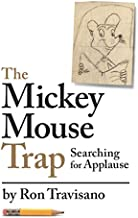 The Mickey Mouse Trap: Searching For Applause