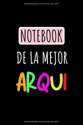Notebook De La Mejor Arqui: Libreta de Apuntes Para Arquitectas  | Cute Spanish Appreciation Gifts for Architects. Cuaderno De Rayas Estilo Journal Para Escribir. Lined Paper