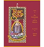 TEAR SOUP: A Recipe for healing after loss.