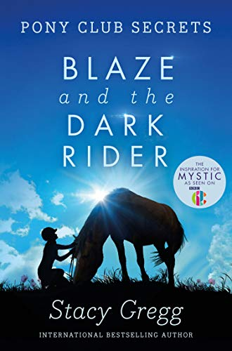BLAZE AND THE DARK RIDER: Book 2 (Pony Club Secrets)