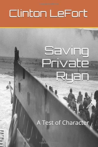 Saving Private Ryan: A Test of Character (Reviews, Band 2)
