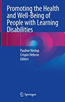 Promoting the Health and Well-Being of People with Learning Disabilities