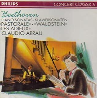 Claudio Arrau: Beethoven Piano Sonatas 15 'Pastorale', 21 'Walstein', 26 'Les Adieux'(Philips) by Beethoven
