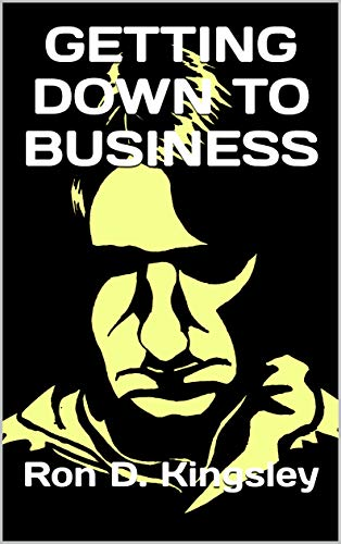 GETTING DOWN TO BUSINESS (English Edition) eBook: Kingsley ...