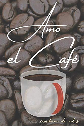 Amo el Café. Cuaderno de Notas.: Libro de escritura para amantes del café