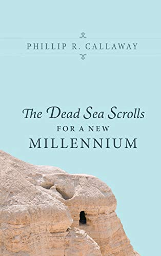 The Dead Sea Scrolls for a New Millennium