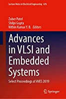 Advances in VLSI and Embedded Systems: Select Proceedings of AVES 2019 (Lecture Notes in Electrical Engineering (676))