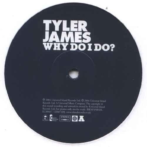 Tyler James - Why Do I Do - [2X12']