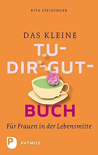 Das kleine Tu-dir-gut-Buch - Für Frauen in der Lebensmitte