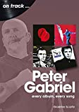 Peter Gabriel: Every Album, Every Song (On Track)