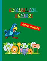 Colorear por números: Libro para colorear por números único y detallado - Páginas para colorear con temática de animales para niños - Colorea por números para niños de 4 a 8 años