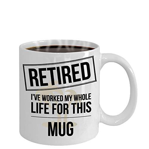 N\A Jubilado He Trabajado Toda mi Vida para Esta Taza Taza Blanca Gran Regalo de jubilación como se ve en Las Camisetas