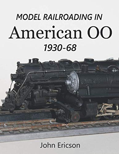 Compare Textbook Prices for Model Railroading in American OO, 1930-68  ISBN 9798712841363 by Ericson, John