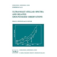 Ultraviolet Stellar Spectra and Related Ground-Based Observations (International Astronomical Union Symposia)【洋書】 [並行輸入品]