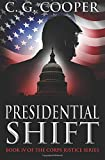 Presidential Shift: Book 4 of the Corps Justice Series (Volume 4)