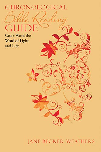 Chronological Bible Reading Guide: God's Word the Word of Light and Life