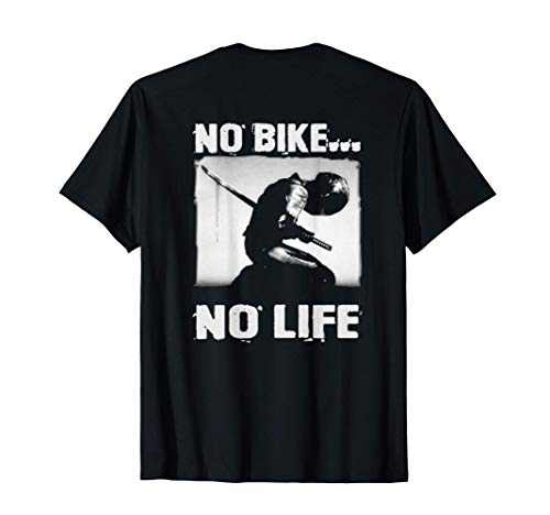 Motorcycle Lovers And Bikers No Bike No Life (On Back) T-Shirt