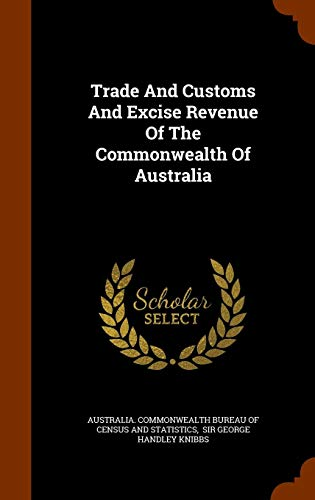 Trade and Customs and Excise Revenue of the Commonwealth of Australia