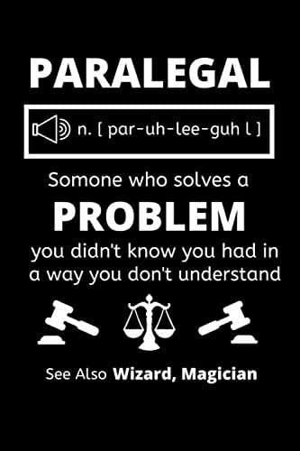 Paralegal Someone Who Solves A Problem You Didn't Know You Had: Paralegal Notebook / Lined Journal