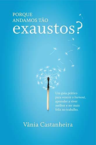 Porque Andamos Tão Exaustos? (Portuguese Edition)