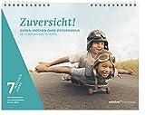Zuversicht!: Sieben Wochen ohne Pessimismus (7 Wochen ohne)Tageswandkalender - 7 Wochen Ohne 2020