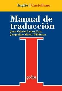 Manual De Traduccion Ingles-Castellano (Serie Practica, Universitaria y Tecnica) (Spanish Edition) by Juan Gabriel L?ez Guix (2012-08-15)