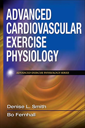 Advanced Cardiovascular Exercise Physiology (Advanced...
